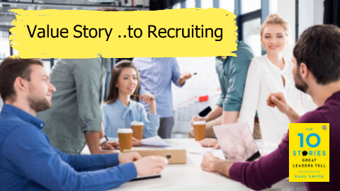 Video (7) value story …to Recruiting story